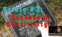 """7+1 ERRORI NEL METAL DETECTING: Errore #3 – """"Eccesso di Sensitivity…"""""""