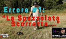 """7+1 ERRORI NEL METAL DETECTING: ERRORE #1 – """"La Spazzolata Scorretta"""""""