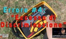 """7+1 ERRORI NEL METAL DETECTING: ERRORE #4 – """"Eccesso di Discriminazione…"""""""