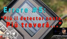 """7+1 ERRORI NEL METAL DETECTING: ERRORE #5 – """"Più il detector costa…più troverà!"""""""