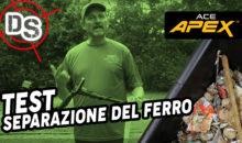 GARRETT ACE APEX – TEST SEPARAZIONE DEL FERRO